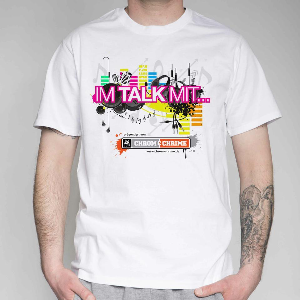 """Das """"Im Talk mit"""" - Tshirt auf  www.chrom-chrime.de zu kaufen."""